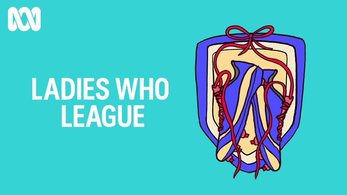 The Ladies Who League. Women in sport podcasts.