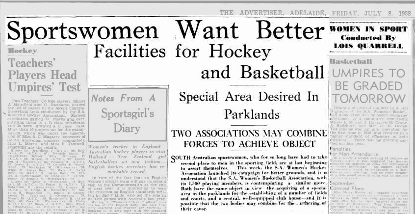 Image is of an article from The Advertiser from the Trove Australia archive. The article is written by Lois Quarrell. The headline reads 'Sportswomen Want Better Facilities for Hockey and Basketball'. There are two subheadings. The first one reads 'Special Area Desired In Parklands'. The second reads 'Two Associations May Combine Forces to Achieve Object'.