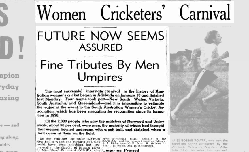 Image is of an article from The Advertiser from the Trove Australia archive. The article is written by Lois Quarrell. The headline reads 'Women's Cricket Carnival'. There are tow subheadings. One reads 'Future now seems assured'. The second reads 'Fine Tributes By Men Umpires'.